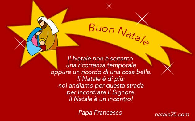 Frasi Per Auguri Di Buon Natale.Auguri Di Buon Natale Con Frase Di Papa Francesco Natale 25