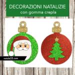 Decorazioni natalizie con gomma crepla