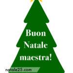 Albero con scritta Buon Natale maestra